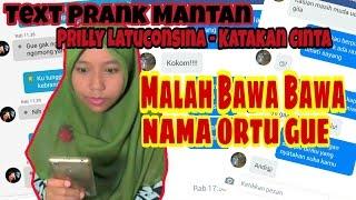 Text Prank Mantan Pake lagu Prilly Latuconsina - Katakan cinta | KOCAG!! Malah bawa bawa Ortu gue