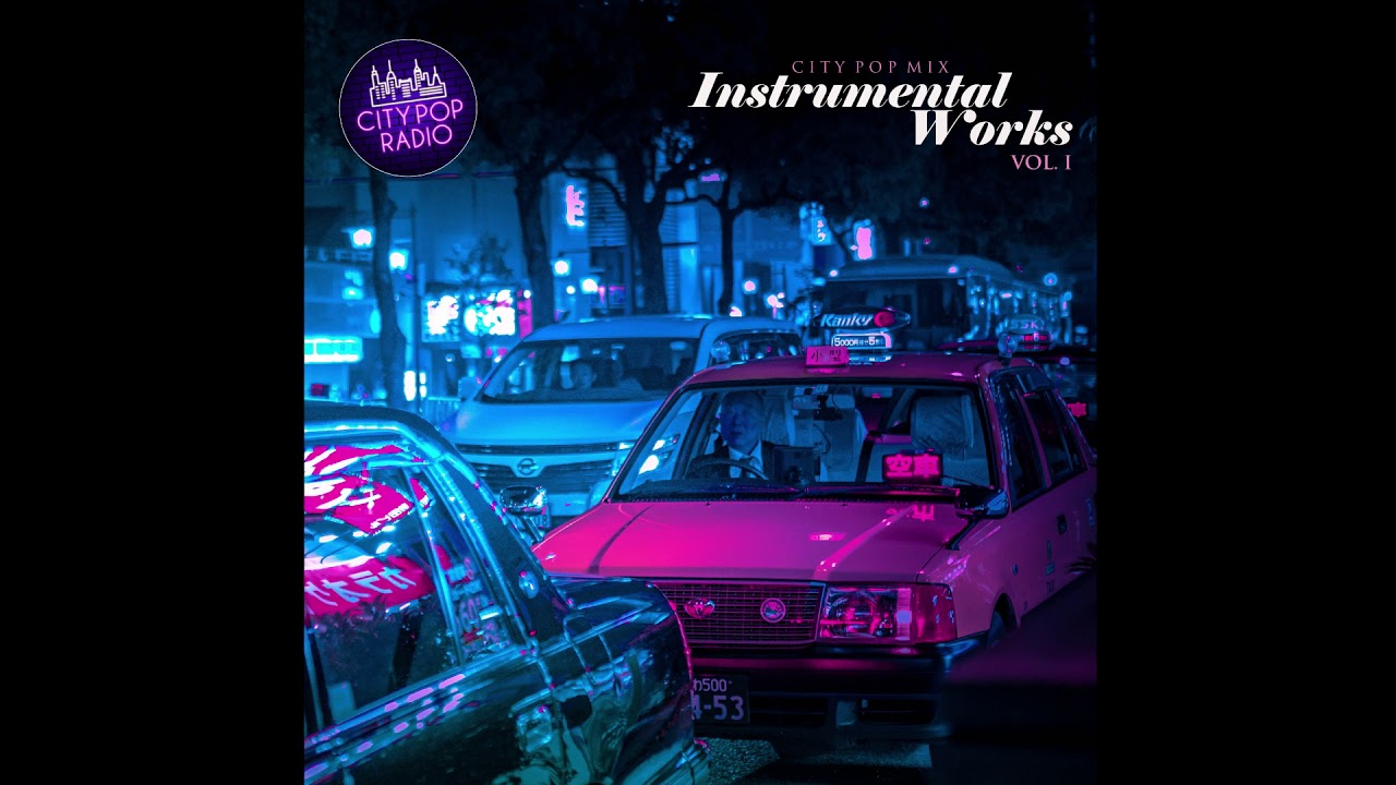 Instrumental Works #01 - Japanese City Pop Mixtape [シティーポップ ミックステープ]