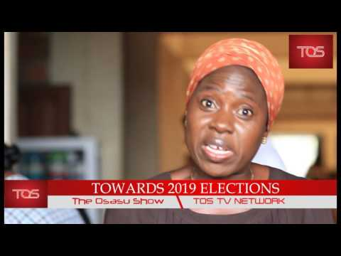 TOS TV NETWORK: Towards 2019 Elections