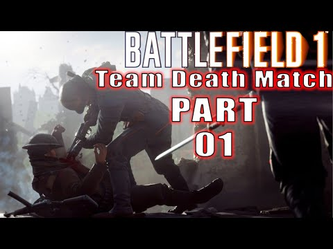Battlefield 1 gameplay Multiplayer xbox one Team Deathmatch #1