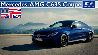2015 Mercedes-AMG C63S Coupe - Full Test, In-Depth Review, Test Drive (English)