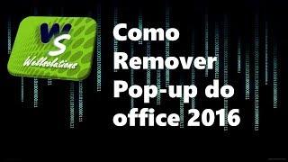 Remover mensagem de ativação após instalação do Office 2016