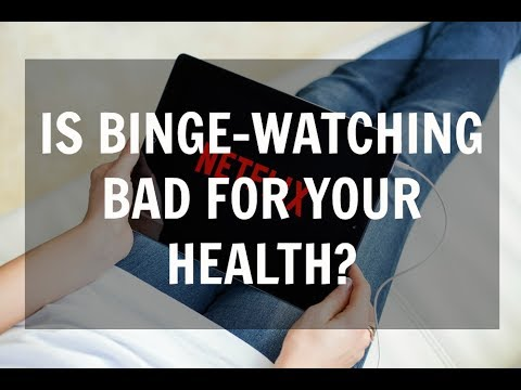 Is binge-watching bad for your health?
