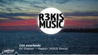 Baixar Ed Sheeran - Happier (R3KIS Remix)