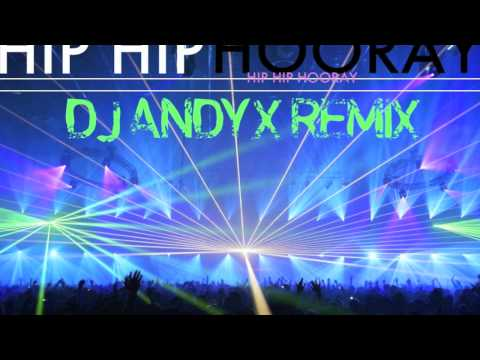 Hip Hip Hooray! Deep House Remix by DJ Andy X