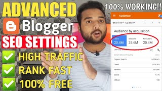 Advanced Blogger SEO Settings 2020 - Get Free Unlimited Traffic from Google | SEO Tips & Tricks