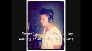 Ronan Keating - When You Say Nothing At All ( Belbe Vlad Cover )