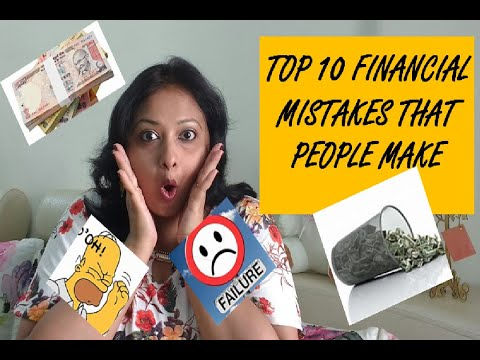 Top 10 Financial mistakes that people make