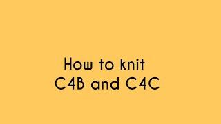 [Knitting] How to knit C4B and C4F - by Jeany handmade