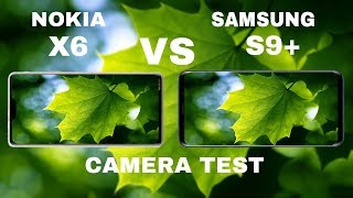 Nokia X6 VS Samsung Galaxy S9 Plus Camera Test