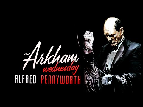 Batman Mythos: Alfred Pennyworth #Arkhamwednesdays