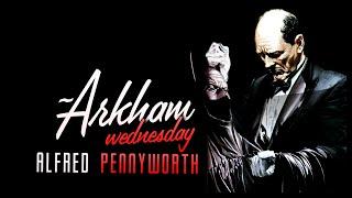 Batman Mythos: Alfred Pennyworth #Arkhamwednesdays