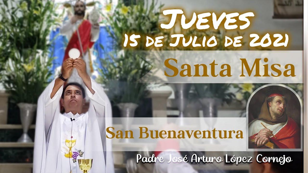 Download ✅ MISA DE HOY jueves 15 de julio 2021 - Padre Arturo Cornejo