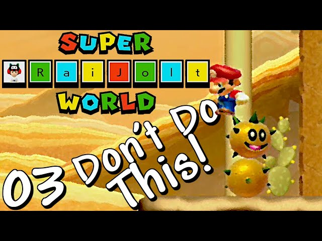 A Mistake Almost No Noob Makes! - Super Mario Maker 2 - Super Raijolt World Part 3