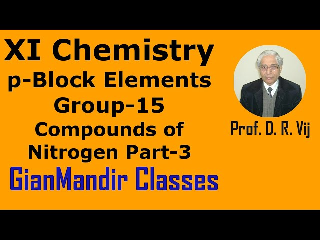 XI Chemistry | p-Block Elements | Group-15 Elements | Compounds of Nitrogen Part-3 by Ruchi Ma'am