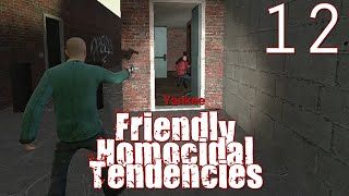 [12] Friendly Homicidal Tendencies (GMod Murder w/ GaLm and Friends)