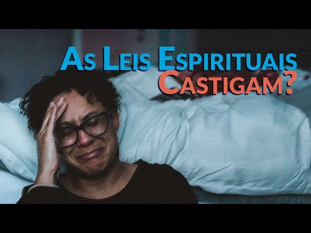 As Leis Espirituais Castigam? - Programa Razão para viver