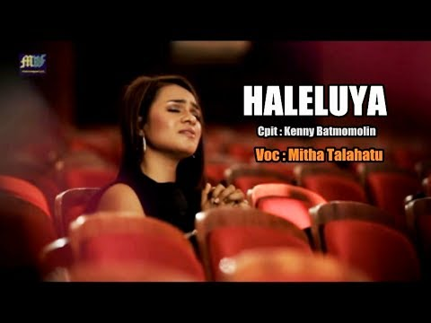 HALELUYA - Mitha Talahatu ( Official Music Video ) Lagu Rohani 2017