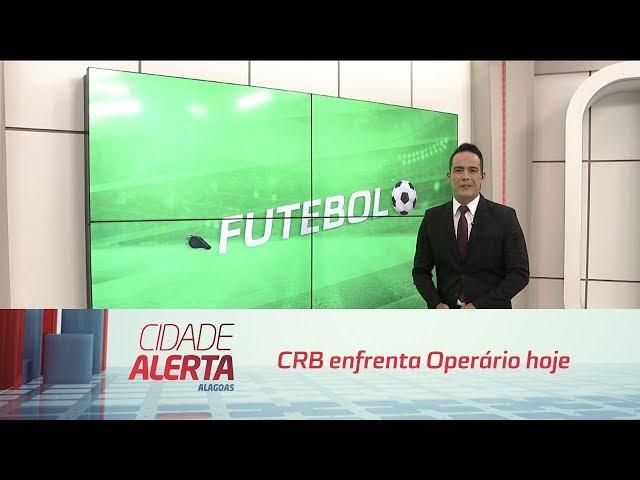 Futebol: CRB enfrenta Operário hoje