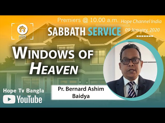 Bangla Sabbath Service | Windows of Heaven | Pr. Bernard Ashim Baidya | 09 January 2021