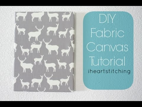 Fabric Canvas Tutorial!! DIY Nursery Craft Series w/ Project Nursery!