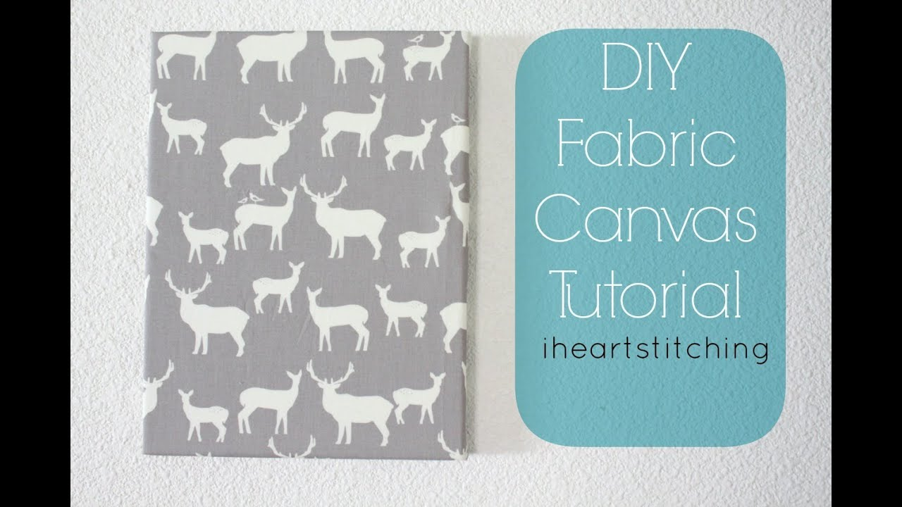 Fabric Canvas Tutorial DIY Nursery Craft Series W Project Nursery YouTube