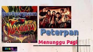 PETERPAN - MENUNGGU PAGI    populer indo   noah song   sahabat noah   top indonesia   pop indo