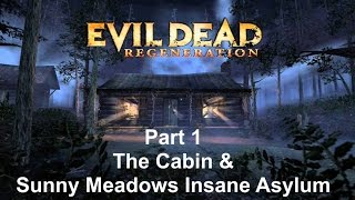 "Evil Dead Regeneration #1 (PC) ""Cabin & Sunny Meadows Insane Asylum"" 1080p HD"