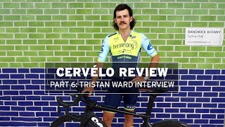 Bike review – Cervelo S5 (pt6), Tristan Ward interview