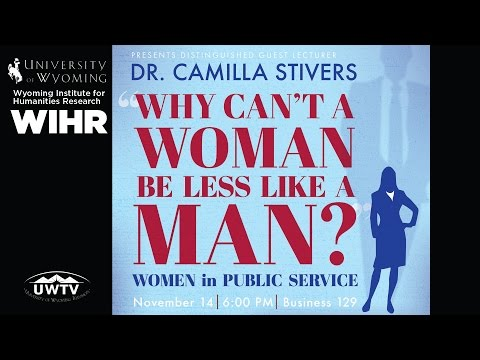 Camilla Stivers: Why Can't a Woman be Less Like a Man
