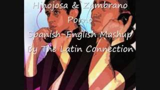 Hinojosa & Zambrano-Porno(ES-ENG Mashup by The Latin Connection)