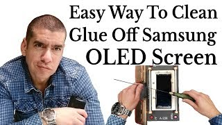 The Easy Way To Clean Glue Off Samsung Galaxy S8 S8+ S9 Note 8 Screen