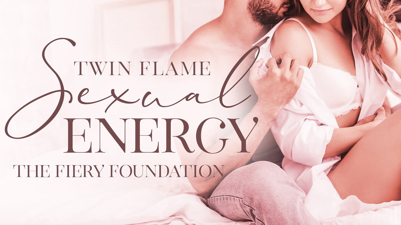 Twin Flame Sexual Energy ALWAYS Starts Here: What's Truly IMPORTANT!!!