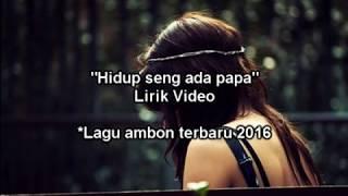 """Lagu ambon sedih  terbaru 2018  """"Hidup seng ada papa ''"""