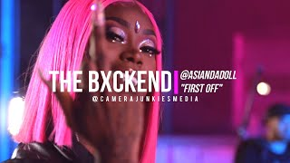 ASIAN DOLL - FIRST OFF [HD] THE BXCKEND @CAMERAJUNKIESMEDIA