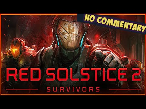 #4 Red Solstice 2 Survivors – No Commentary – |