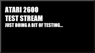 Njenkin Live Stream - Atari 2600 - Just some Testing going on