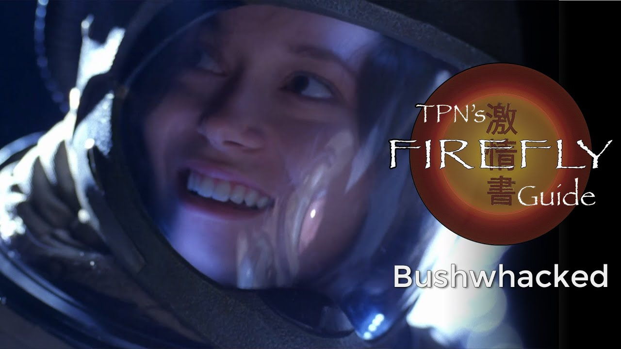 Download Bushwhacked • S01E03 • TPN's Firefly Guide