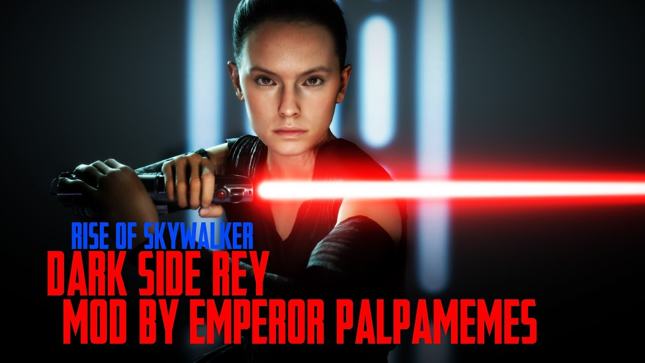 The Rise Of Skywalker Dark Side Rey Mod By Emperor Palpamemes Star Wars Battlefront 2 Youtube