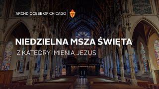 Niedzielna msza święta w języku polskim z Katedry Imenia Jezus – 10/3/2021