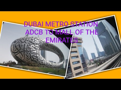 DUBAI METRO STATION FROM ADCB TO MALL OF THE EMIRATES