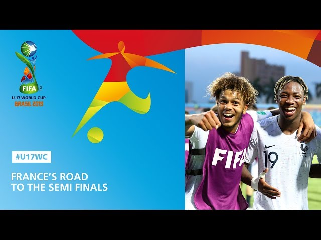 France's Road To The Semi Finals - FIFA U17 World Cup 2019 ™