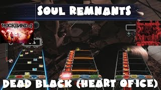 Soul Remnants - Dead Black (Heart of Ice) - Rock Band 4 Main Setlist Expert Full Band