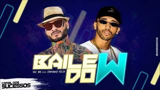 Mc WS e Erminio Félix - Hoje é Baile do W (Vídeo Oficial)  2019