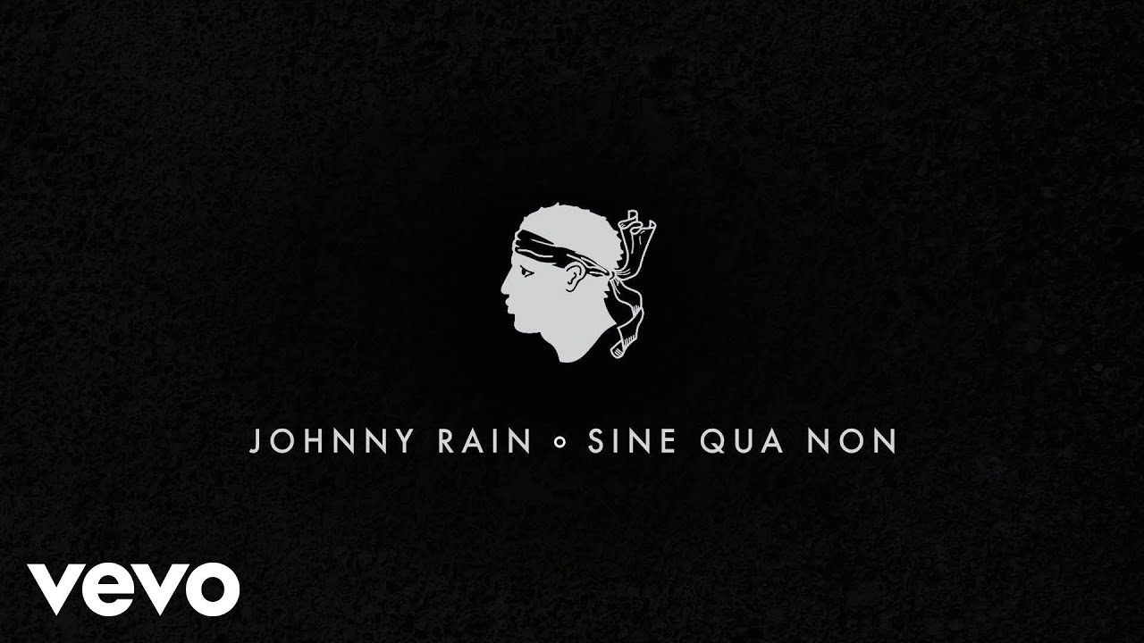 johnny-rain-sine-qua-non-johnnyrainvevo