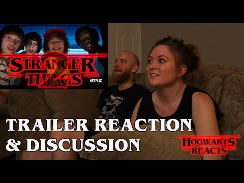 Hogwarts Reacts: Stranger Things 2 Trailer Reaction and Discussion