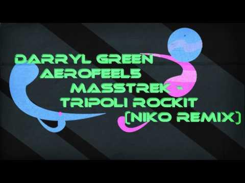 Darryl Green & Aerofeel5 & Masstrek - Tripoli Rockit (Niko Remix) [HD]