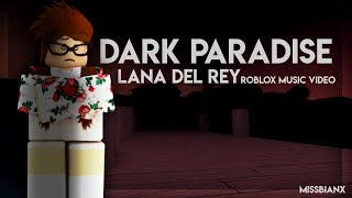 Dark Paradise - Lana Del Rey | Roblox Music Video