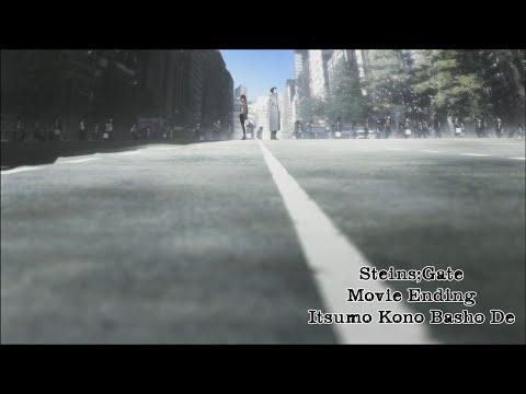 Steins;Gate - Movie Ending - Itsumo Kono Basho De