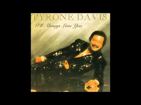 I'll Always Love You - Tyrone Davis